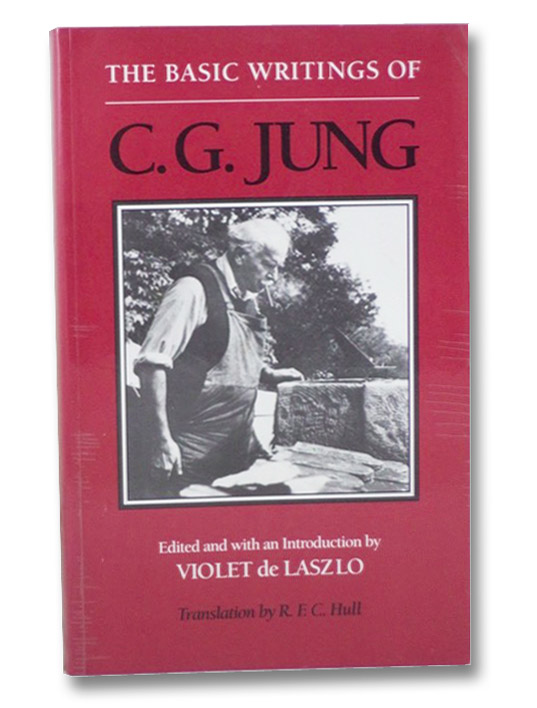 The Basic Writings of C.G. Jung from The Collected Works of C.G. Jung Volumes 3, 5, 6, 7, 8, 9i, 11, 12, 16, 17 (Bollingen Series XX), Jung, C.G. [Carl Gustav]; Hull, R.F.C.; De Laszlo, Violet S. [Staub]