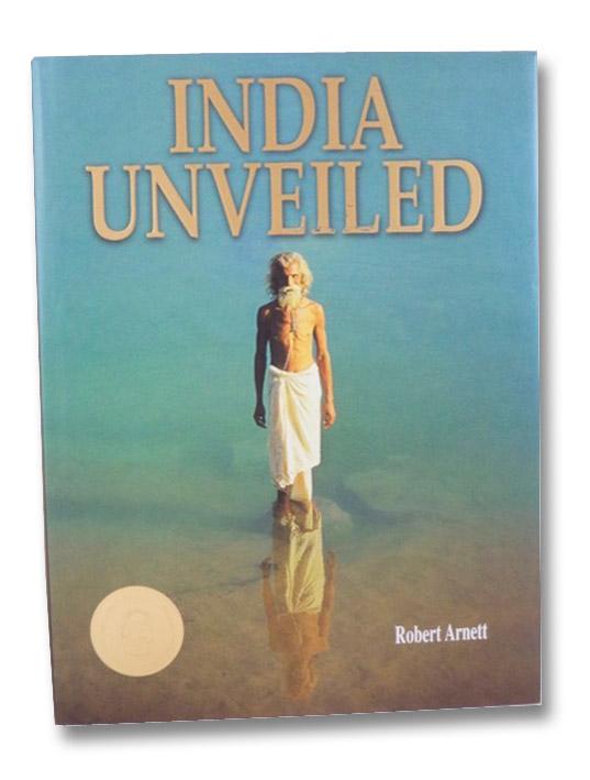 India Unveiled, Arnett, Robert