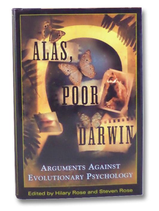 Alas, Poor Darwin: Arguments Against Evolutionary Psychology, Rose, Hilary; Rose, Steven