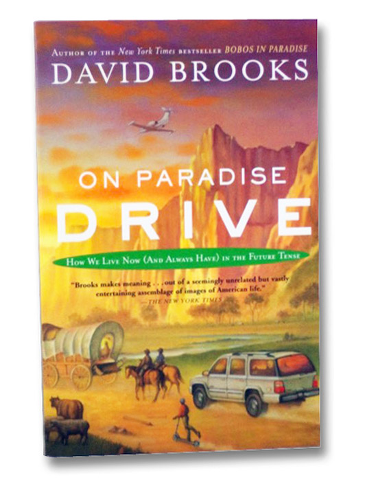 On Paradise Drive: How We Live Now (And Always Have) in the Future Tense, Brooks, David