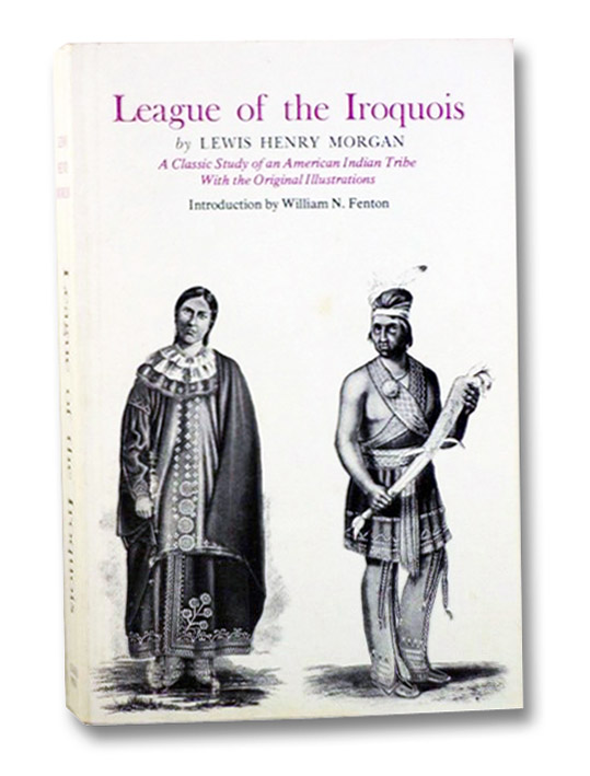 League of the Iroquois, Morgan, Lewis Henry; Fenton, William N. (Introduction)