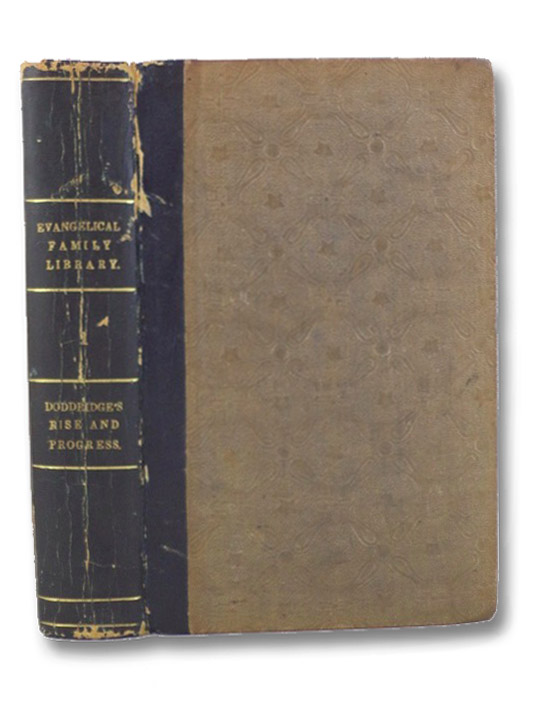 The Rise and Progress of Religion in the Soul, Illustrated in a Course of Serious and Practical Addresses Suited to Persons of every Character and Circumstance, Doddridge, Philip