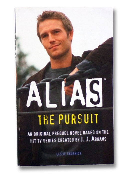 Alias: The Pursuit (A Michael Vaughn Novel), Skurnick, Lizzie