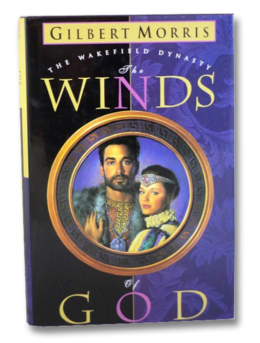 The Winds of God (The Wakefield Dynasty, Book 2), Morris, Gilbert