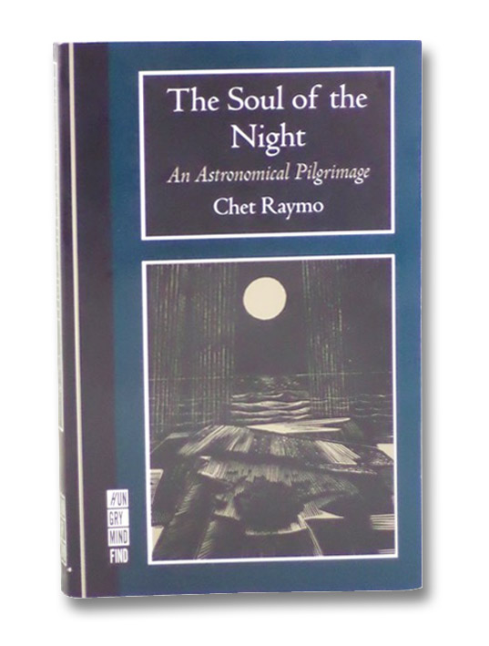 The Soul of the Night: An Astronomical Pilgrimage, Raymo, Chet; McCurdy, Michael