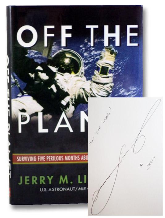 Off the Planet: Surviving Five Perilous Months Aboard the Space Station Mir, Linenger, Jerry M.