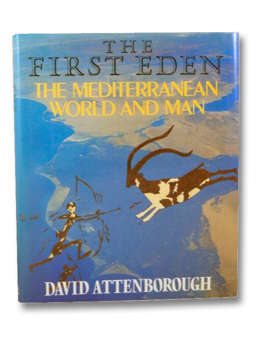The First Eden: The Mediterranean World and Man, Attenborough, David