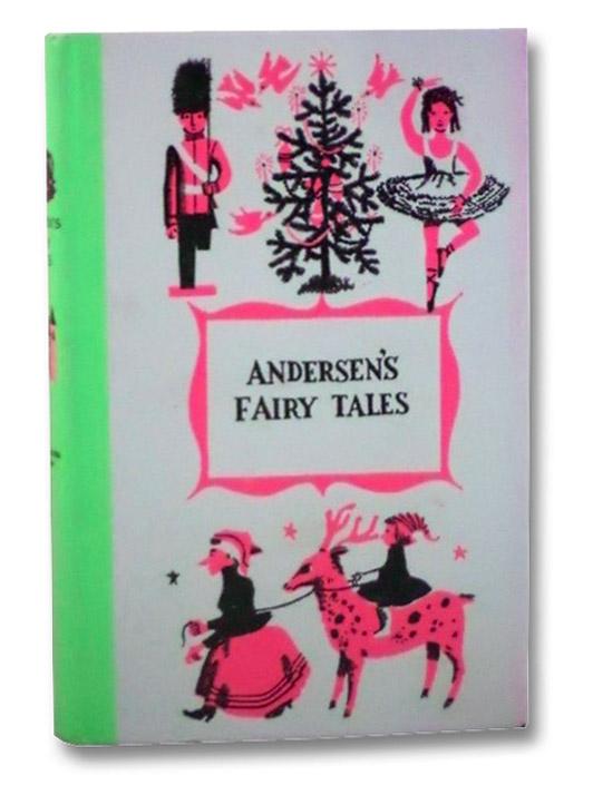 Andersen's Fairy Tales, Andersen, Hans Christian; Weisgard, Leonard