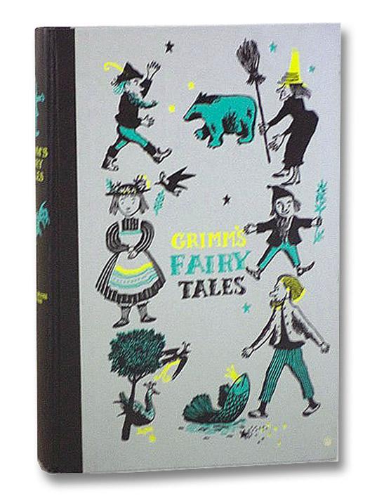 Grimm's Fairy Tales, Grimm, Jakob; Grimm, Wilhelm; Weisgard, Leonard