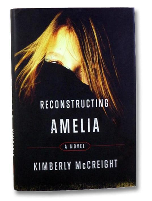 Reconstructing Amelia: A Novel, McCreight, Kimberly