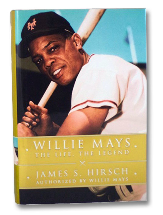 Willie Mays: The Life, the Legend, Hirsch, James S.