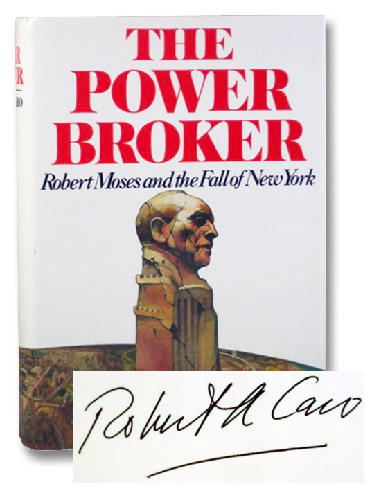 The Power Broker: Robert Moses and the Fall of New York, Caro, Robert A.