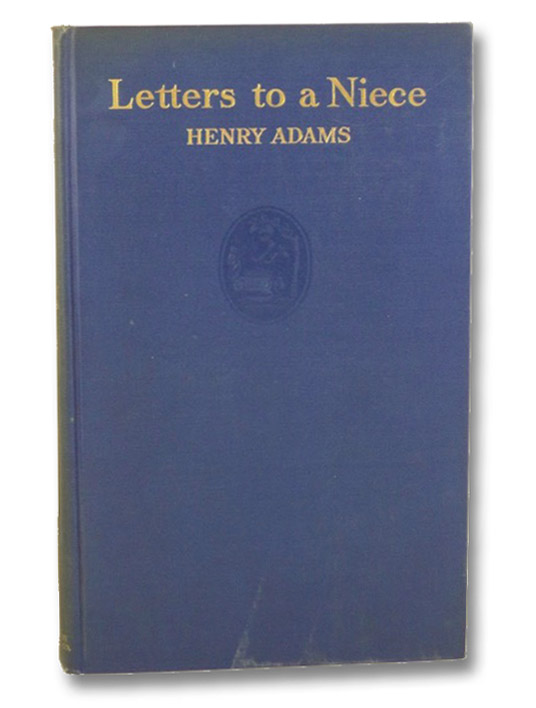 Letters to a Niece, and Prayer to the Virgin of Chartres, Adams, Henry; La Farge, Mabel