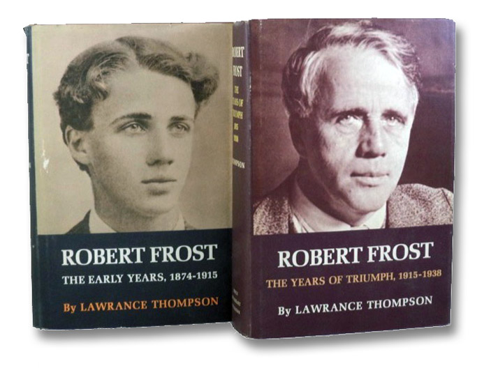Robert Frost: The Early Years, 1874-1915; The Years of Triumph, 1915-1938, Thompson, Lawrance [Lawrence]