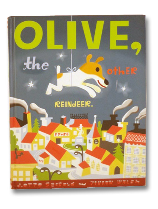 Olive, the Other Reindeer, Seibold, J. Otto; Walsh, Vivian