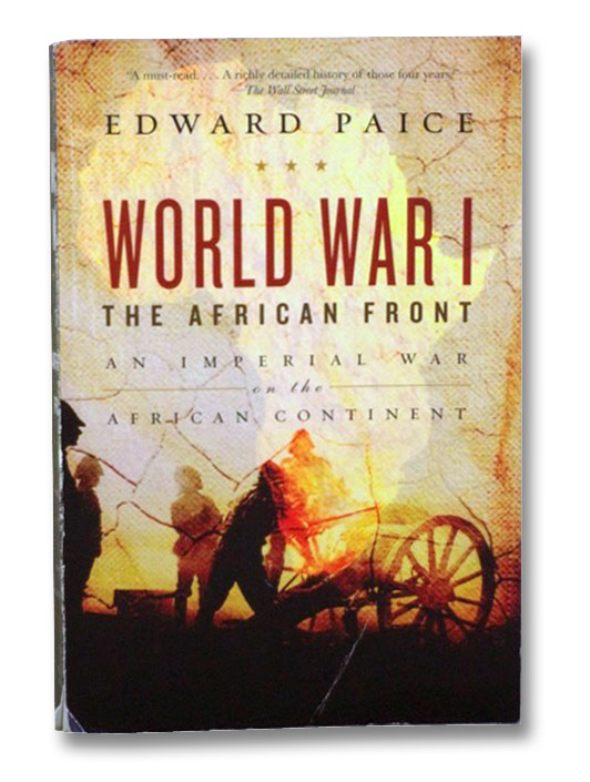 World War I: The African Front, Paice, Edward