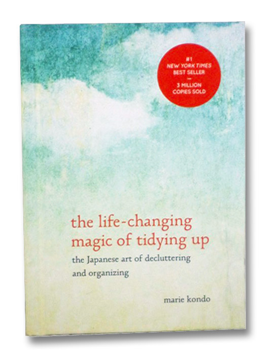 The Life-Changing Magic of Tidying Up: The Japanese Art of Decluttering and Organizing, Kondo, Marie