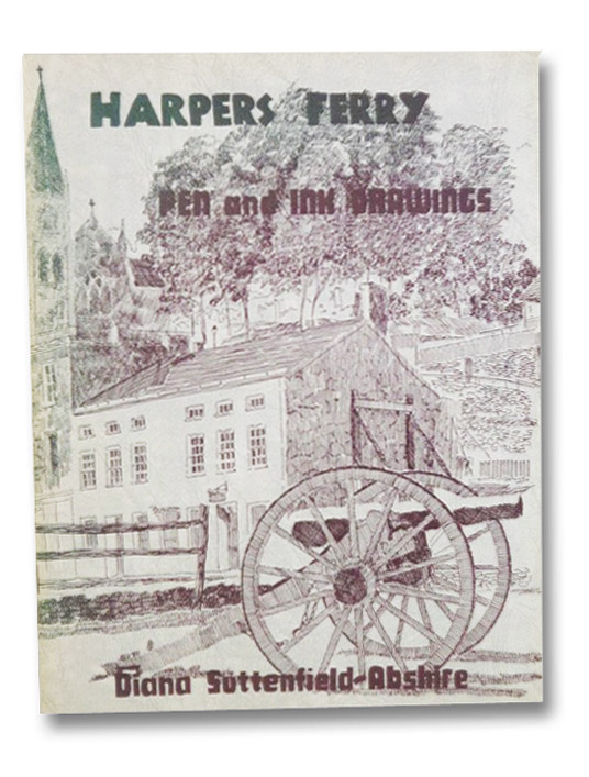 Harper's Ferry: Pen and Ink Drawings, Suttenfield-Abshire, Diana