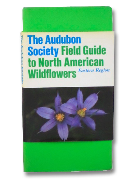 The Audubon Society Field Guide to North American Wildflowers, Eastern Region, Niering, William A.; Olmstead, Nancy C.