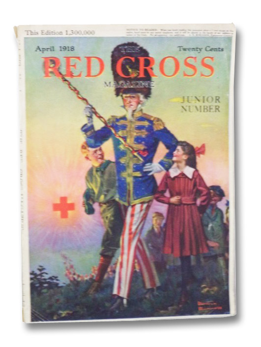 The Red Cross Magazine: The Official Organ of the American National Red Cross, April, 1918, Vol. XIII No. 4, Paige, Arthur W.; Doubleday, F.N.; Townsend, Reginald T.; Phillips, John S.; Eastman, E. Fred