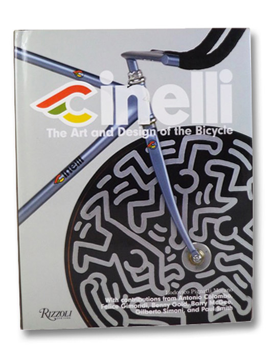 Cinelli: The Art and Design of the Bicycle, Morano, Lodovico Pignatti; Colombo, Antonio; Gimondi, Felice; Gold, Benny; McGee, Barry; Simoni, Gilberto; Smith, Paul