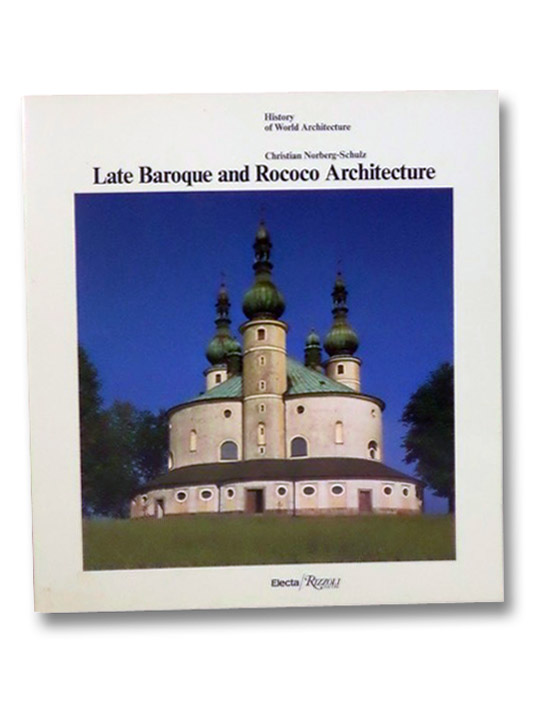 Late Baroque and Rococo Architecture (History of World Architecture), Norberg-Schulz, Christian