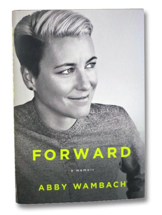Forward: A Memoir, Wambach, Abby