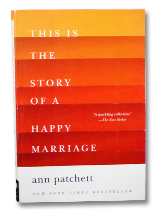 This is the Story of a Happy Marriage, Patchett, Ann