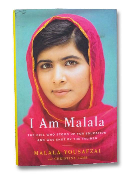 I Am Malala: The Girl Who Stood Up for Education and Was Shot by the Taliban, Yousafzai, Malala; Lamb, Christina
