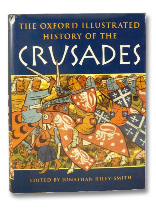 The Oxford Illustrated History of the Crusades, Riley-Smith, Jonathan