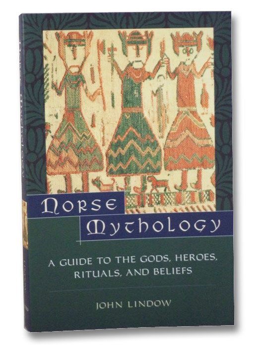 Norse Mythology: A Guide to the Gods, Heroes, Rituals, and Beliefs, Lindow, John