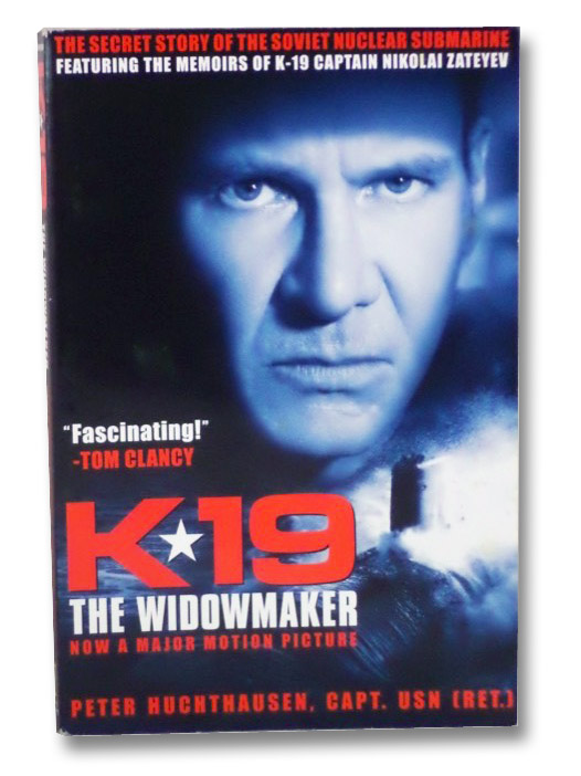 K-19 The Widowmaker: The Secret Story of the Soviet Nuclear Submarine, Huchthausen, Peter