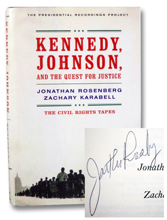 Kennedy, Johnson, and the Quest for Justice: The Civil Rights Tapes (The Presidential Recordings Project), Rosenberg, Jonathan; Karabell, Zachary