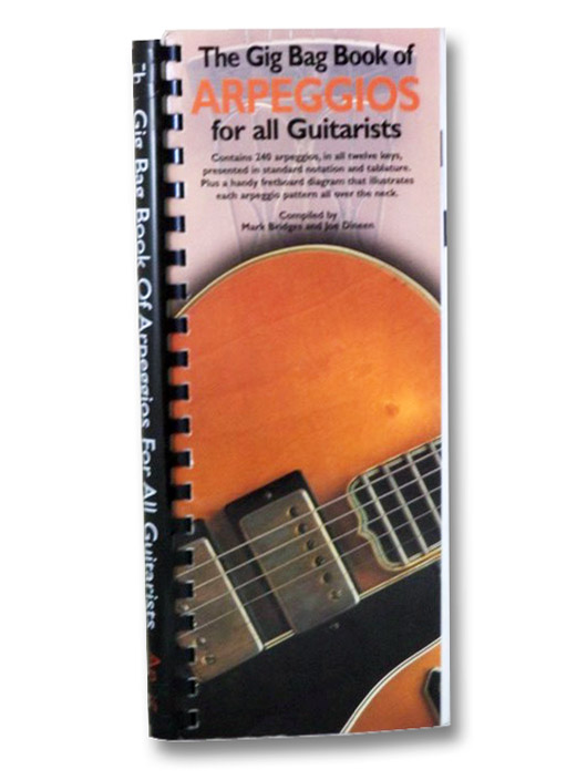 The Gig Bag Book of Arpeggios for All Guitarists, Bridges, Mark; Dineen, Joe