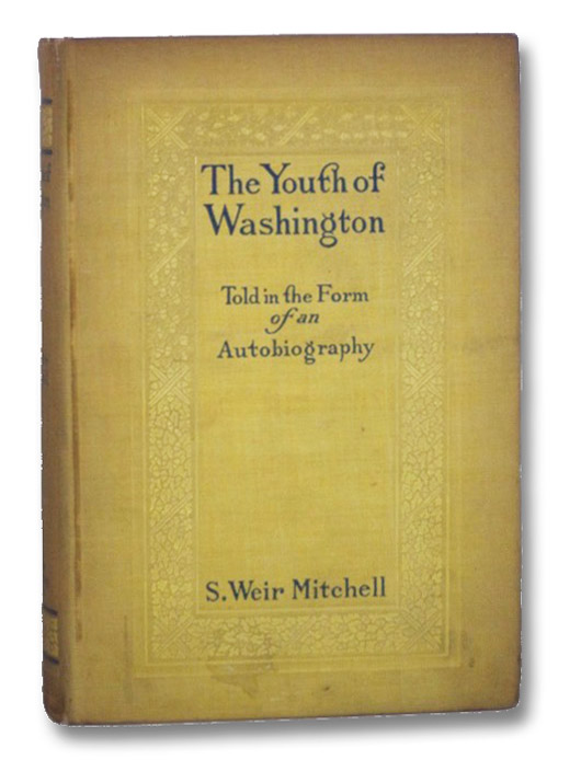 The Youth of Washington, Told in the Form of an Autobiography, Mitchell, S. [Silas] Weir