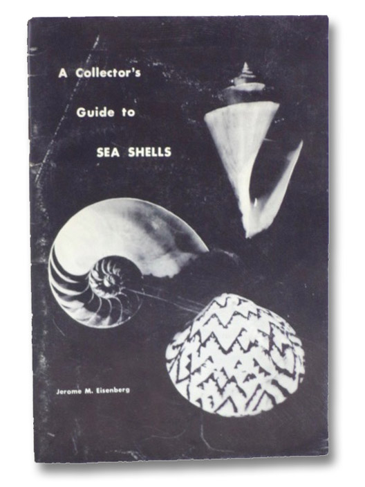 A Collector's Guide to Sea Shells, Eisenberg, Jerome M.