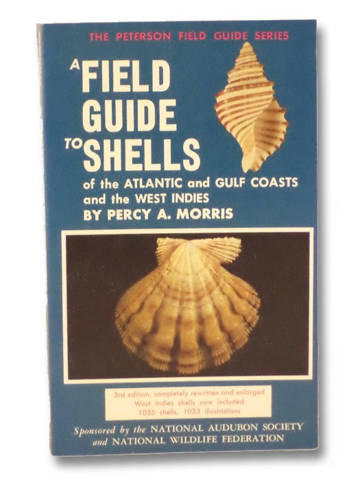 A Field Guide to Shells of the Atlantic and Gulf Coasts and the West Indies (3rd Edition) (Peterson Field Guide Series), Morris, Percy A.