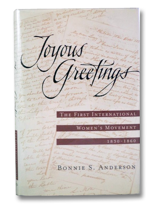 Joyous Greetings: The First International Women's Movement, 1830-1860, Anderson, Bonnie S.