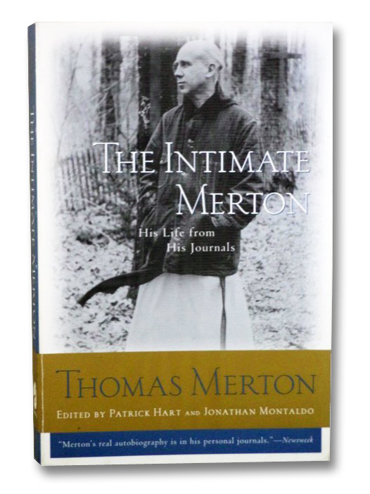 The Intimate Merton: His Life from His Journals, Merton, Thomas; Hart, Patric; Montaldo, Jonathan