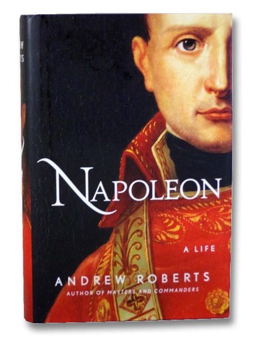 Napoleon: A Life, Roberts, Andrew