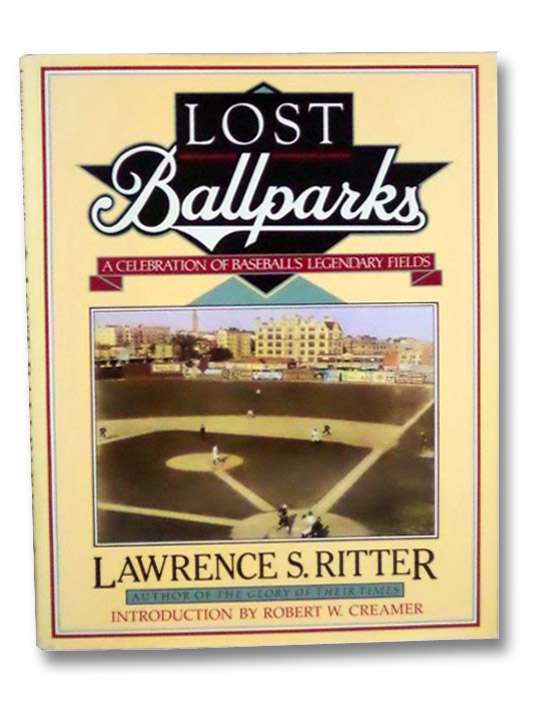 Lost Ballparks: A Celebration of Baseball's Legendary Fields, Ritter, Lawrence S.