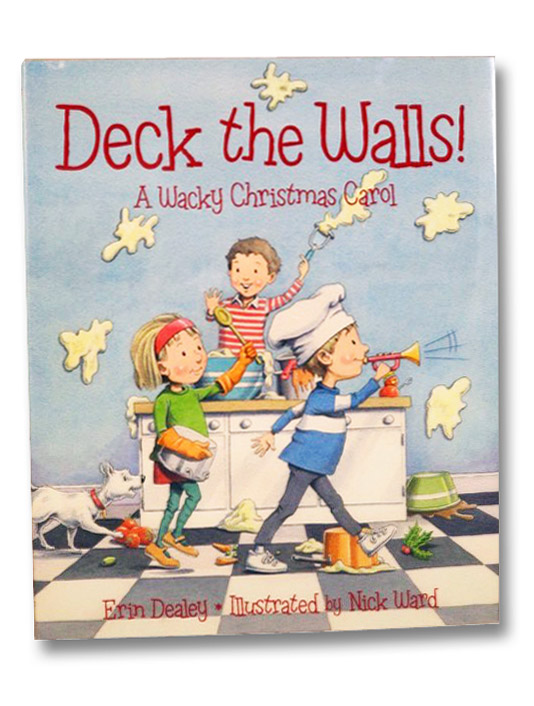 Deck the Walls: A Wacky Christmas Carol, Dealey, Erin