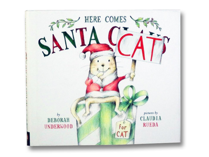 Here Comes Santa Cat, Underwood, Deborah
