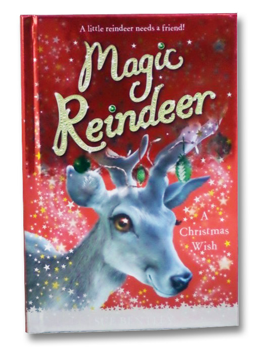 Magic Reindeer: A Christmas Wish, Bentley, Sue