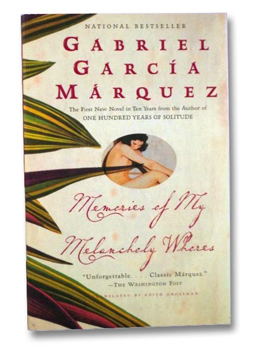 Memories of My Melancholy Whores, Marquez, Gabriel Garcia