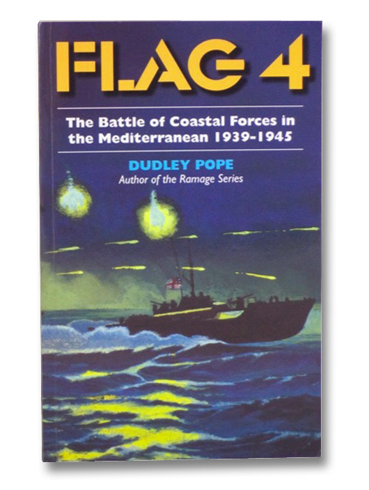 Flag 4: The Battle of Coastal Forces in the Mediterranean, 1939-1945, Pope, Dudley