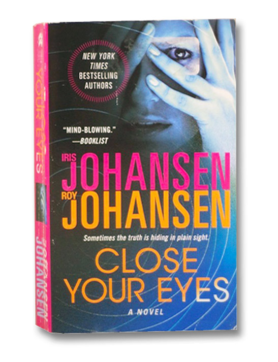 Close Your Eyes: A Novel (Kendra Michaels), Johansen, Iris; Johansen, Roy