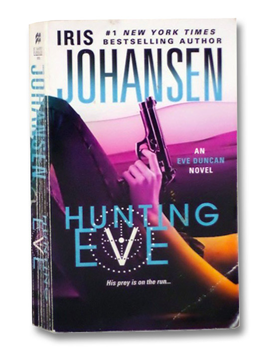 Hunting Eve (An Eve Duncan Novel), Johansen, Iris
