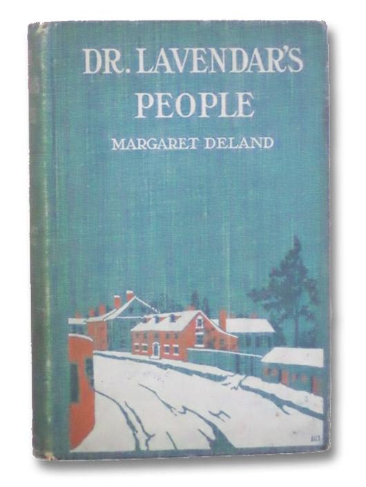 Dr. Lavendar's People, Deland, Margaret; Hitchcock, Lucius