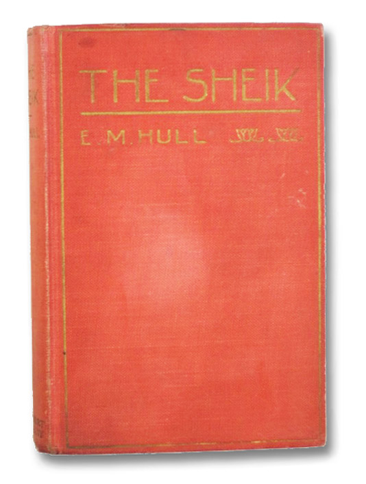 The Sheik: A Novel, Hull, E.M.